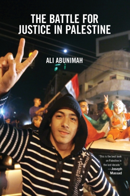 Image for The Battle For Justice In Palestine : The Case for a Single Democratic State in Palestine