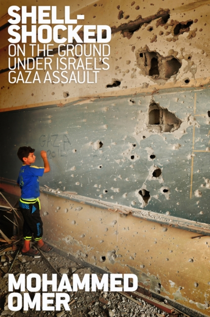 Cover for: Shell-shocked : On the Ground Under Israel's Gaza Assault