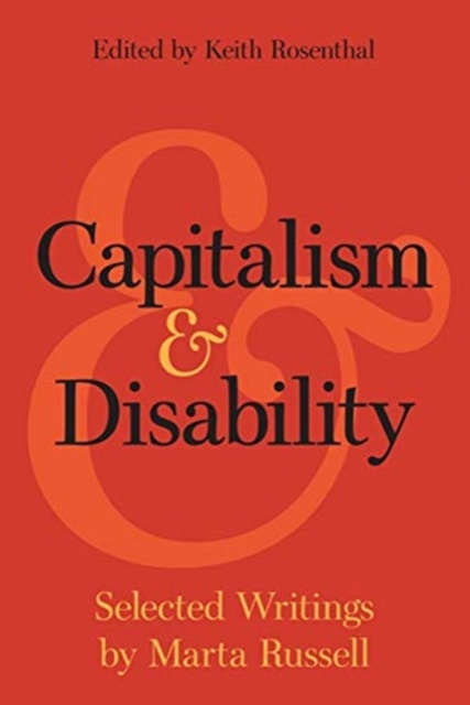 Image for Capitalism and Disability : Selected Writings by Marta Russell