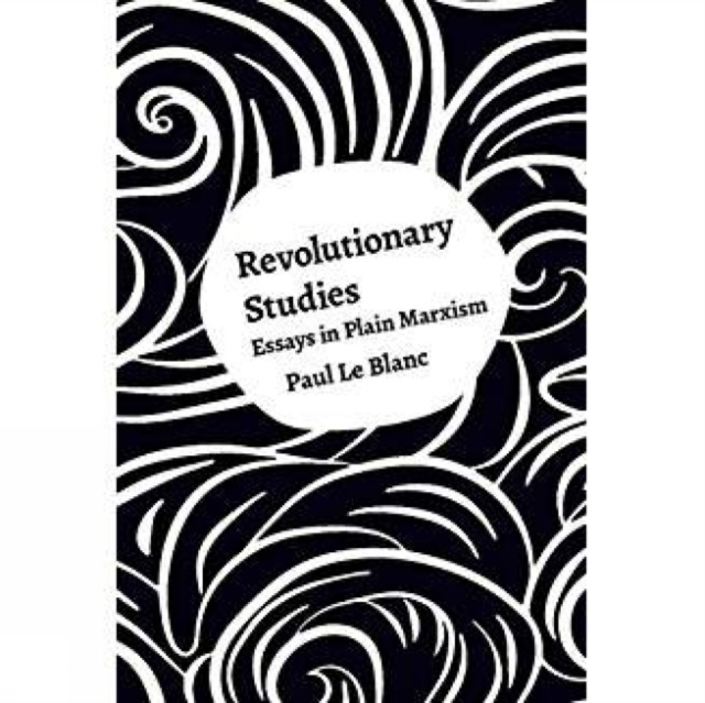 Cover for: Revolutionary Studies : Theory, History, People
