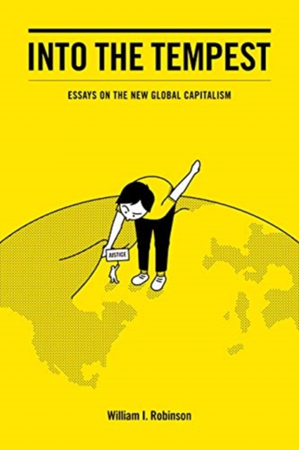 Image for Into The Tempest : Essays on the New Global Capitalism