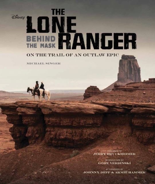 The Lone Ranger: Behind the Mask (Hardcover), Singer, Michael, 9781608872107