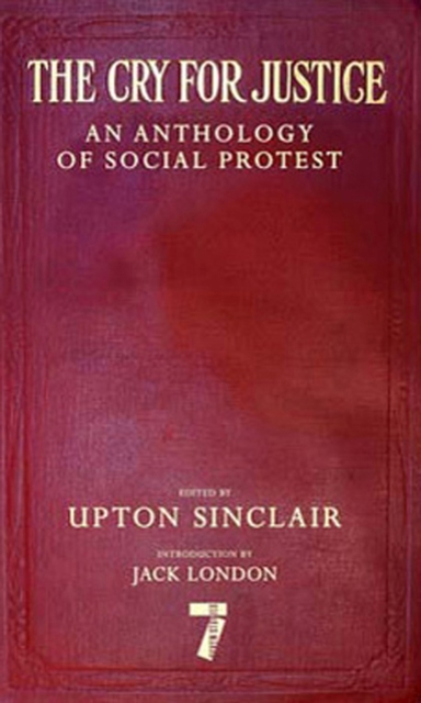 Cover for: The Cry For Justice : An Anthology of Social Protest