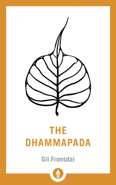 Cover for: The Dhammapada : A New Translation of the Buddhist Classic