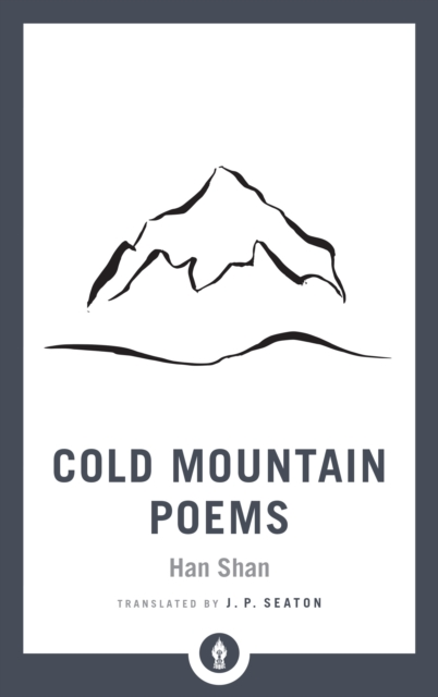 Cover for: Cold Mountain Poems : Zen Poems of Han Shan, Shih Te, and Wang Fan-chih