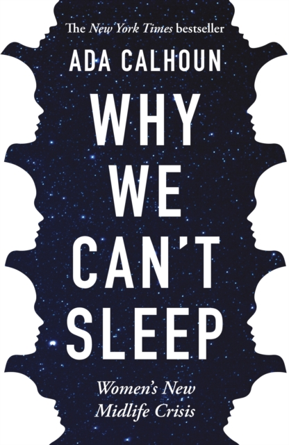 Cover for: Why We Can't Sleep : Women's New Midlife Crisis