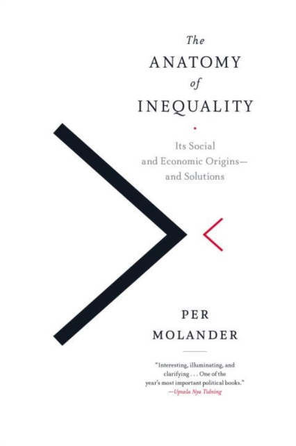 Cover for: The Anatomy Of Inequality : Its Social and Economic Origins - and Solutions
