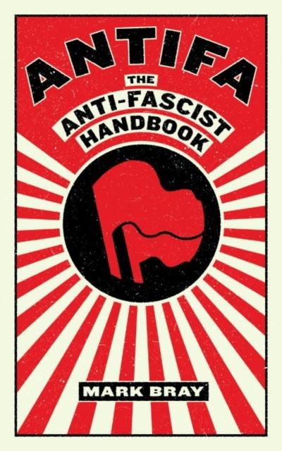 Cover for: Antifa : The Anti-Fascist Handbook