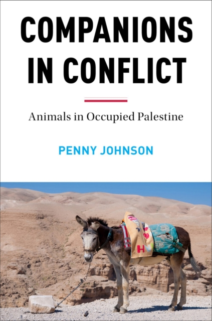 Cover for: Companions In Conflict : Animals in Occupied Palestine