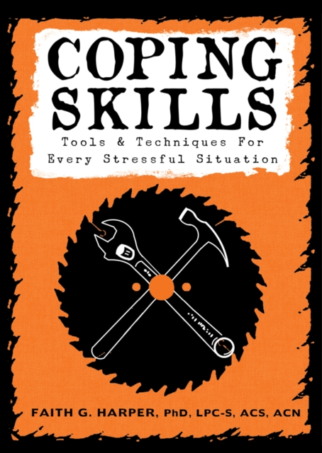 Cover for: Coping Skills : Tools & Techniques for Every Stressful Situation