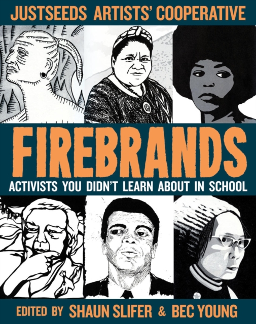 Cover for: Firebrands : Portraits of Activists You Never Learned About in School