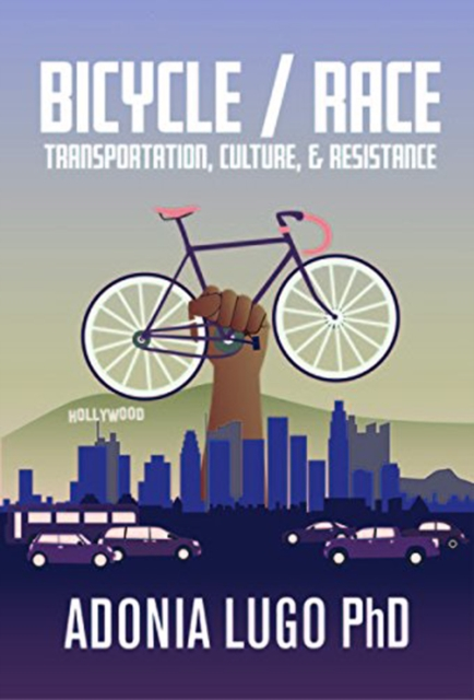 Image for Bicycle / Race : Transportation, Culture, & Resistance