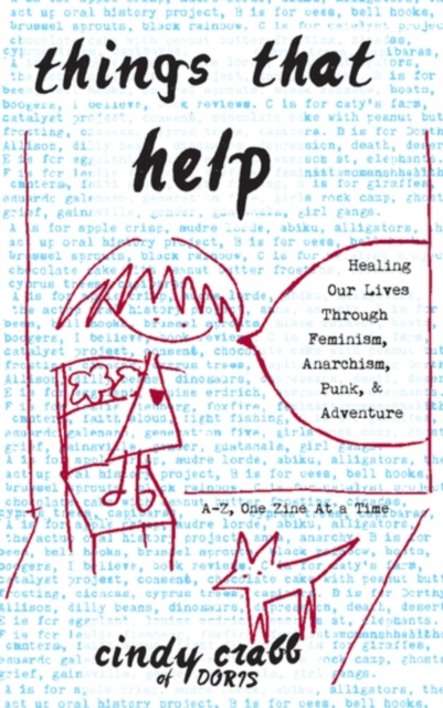 Image for Things That Help: Healing Our Lives Through Feminism, Anarchism, Punk, & Adventure