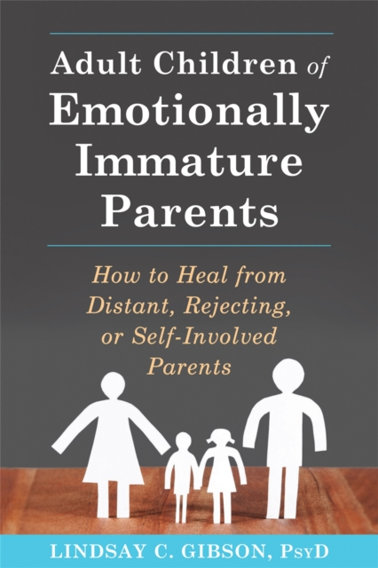 Image for Adult Children of Emotionally Immature Parents : How to Heal from Distant, Rejecting, or Self-Involved Parents