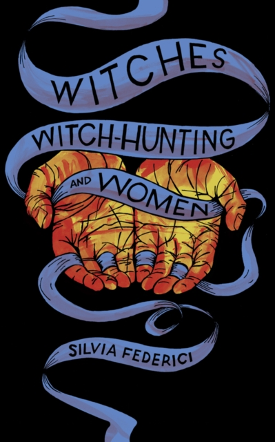 Cover for: Witches, Witch-hunting, And Women