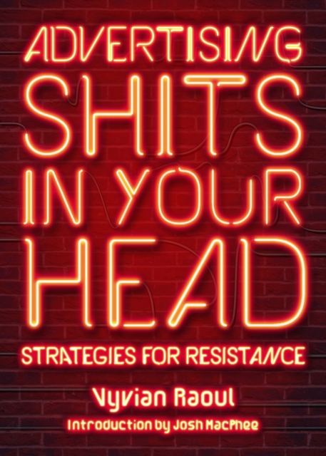 Image for Advertising Shits In Your Head : Strategies for Resistance