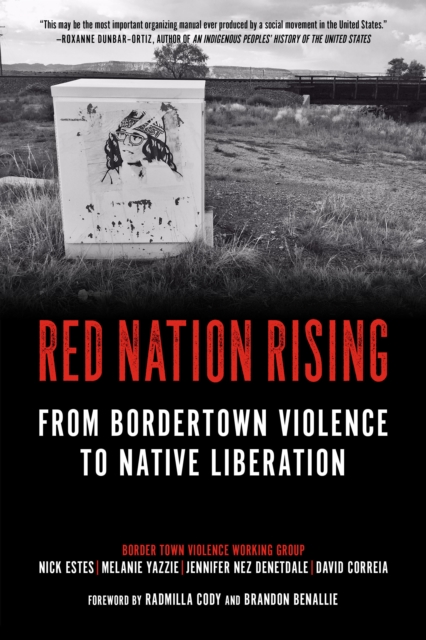 Cover for: Red Nation Rising : From Border Town Violence to Native Liberation