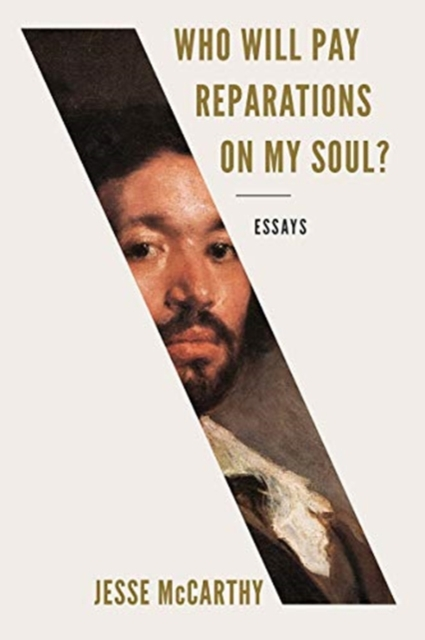Image for Who Will Pay Reparations on My Soul? : Essays