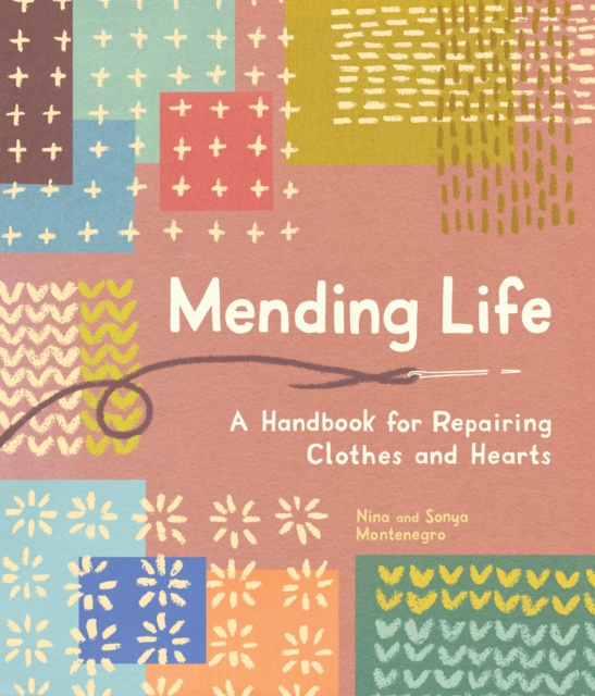 Image for Mending Life : A Handbook for Repairing Clothes and Hearts