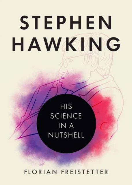 Cover for: Stephen Hawking : His Science in a Nutshell