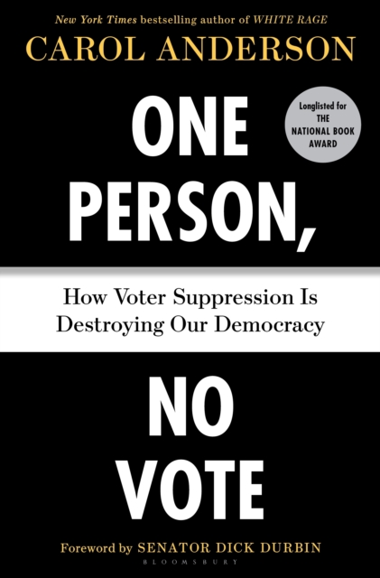Cover for: One Person, No Vote : How Voter Suppression Is Destroying Our Democracy