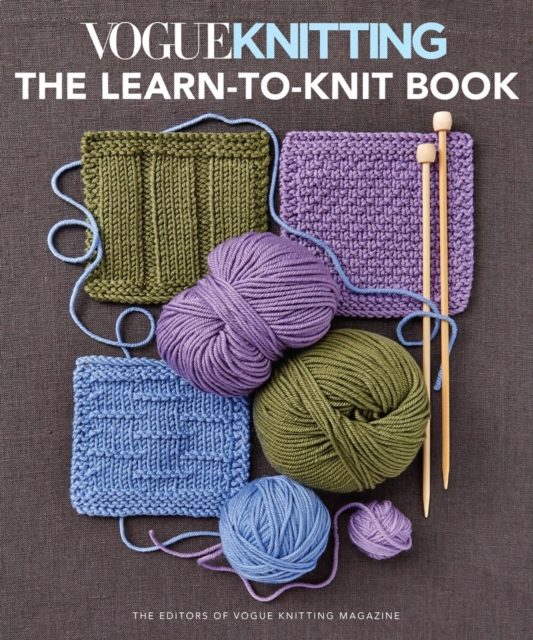 Cover for: Vogue Knitting: the Learn-To-Knit Book : The Ultimate Guide for Beginners