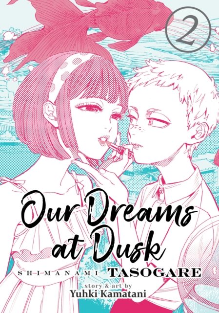 Cover for: Our Dreams at Dusk: Shimanami Tasogare Vol. 2