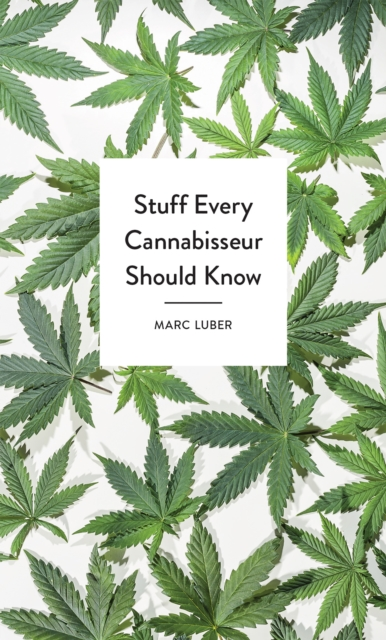 Cover for: Stuff Every Cannabisseur Should Know
