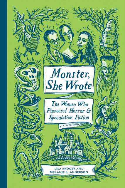 Image for Monster, She Wrote : The Women Who Pioneered Horror and Speculative Fiction
