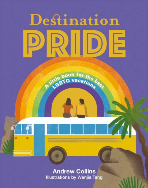 Image for Destination Pride : A Little Book for the Best LGBTQ Vacations