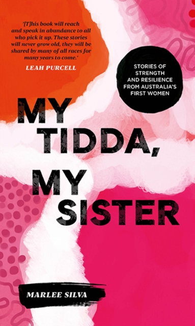 Cover for: My Tidda, My Sister : Stories of Strength and Resilience from Australia's First Women