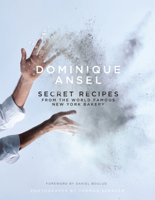 Cover for: Dominique Ansel: Secret Recipes from the World Famous New York Bakery