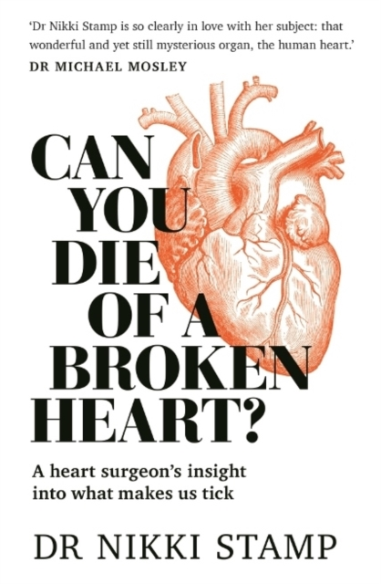 Image for Can You Die of a Broken Heart? : A heart surgeon's insight into what makes us tick