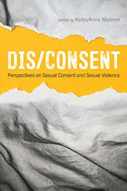 Cover for: Dis/consent : Perspectives on Sexual Consent and Sexual Violence