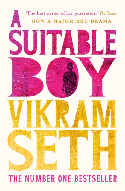 Cover for: A Suitable Boy : THE CLASSIC BESTSELLER AND MAJOR BBC DRAMA