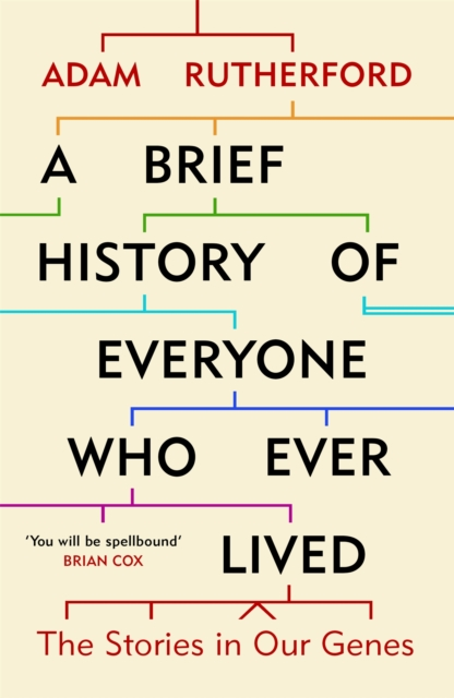 Image for A Brief History of Everyone Who Ever Lived : The Stories in Our Genes