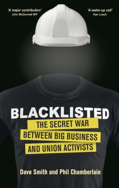 Cover for: Blacklisted : The Secret War Between Big Business and Union Activists