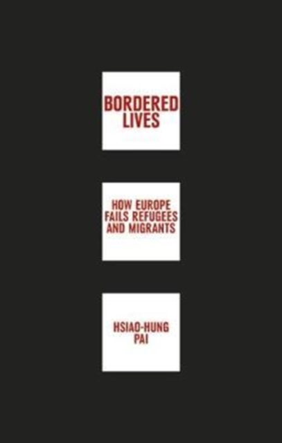 Image for Bordered Lives : How Europe Fails Refugees and Migrants
