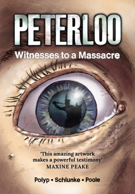 Cover for: Peterloo : Witnesses to a Massacre