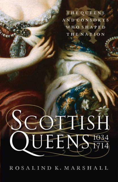 Cover for: Scottish Queens, 1034-1714