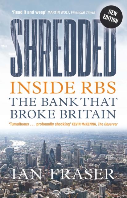Cover for: Shredded : Inside RBS, The Bank That Broke Britain