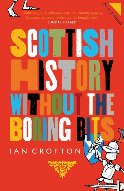 Cover for: Scottish History Without the Boring Bits