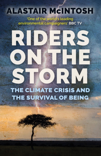 Cover for: Riders on the Storm : The Climate Crisis and the Survival of Being