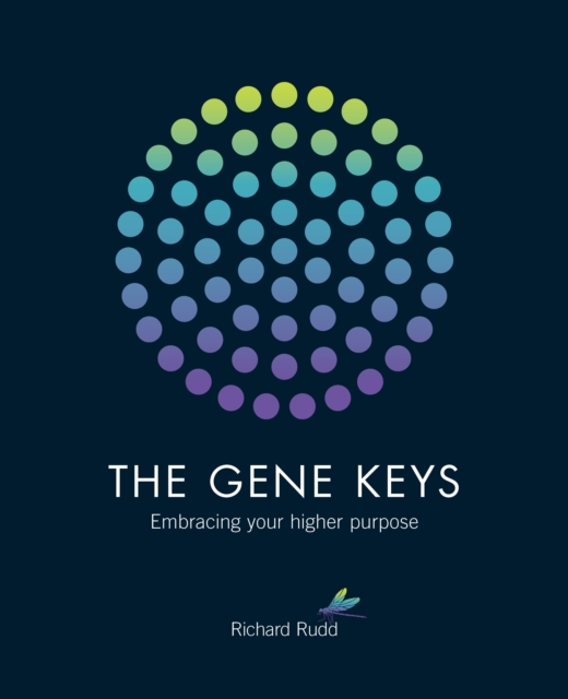 Cover for: The Gene Keys : Embracing Your Higher Purpose