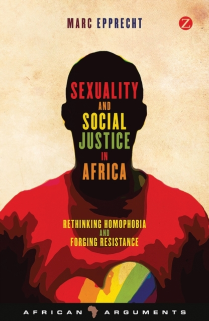 Cover for: Sexuality and Social Justice in Africa : Rethinking Homophobia and Forging Resistance