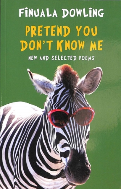 Cover for: Pretend You Don't Know Me : New and Selected Poems
