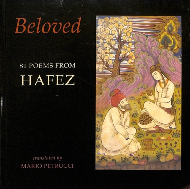 Cover for: Beloved : 81 poems from Hafez