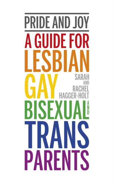 Image for Pride and Joy : A guide for lesbian, gay, bisexual and trans parents