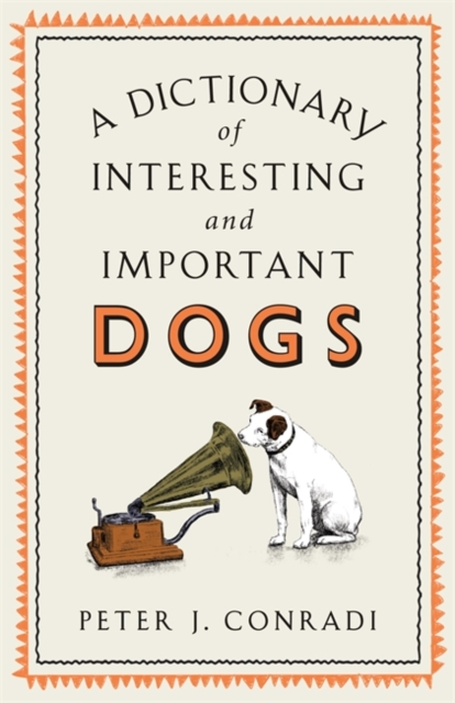 Image for A Dictionary of Interesting and Important Dogs