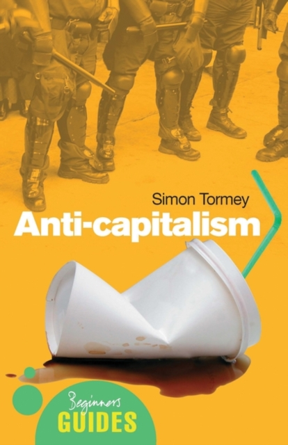 Cover for: Anti-capitalism : A Beginner's Guide